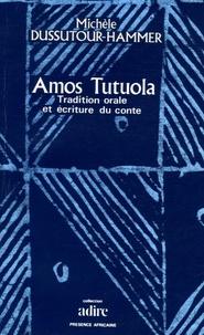 Michèle Dussutour-Hammer - Amos Tutuola - Tradition orale et écriture du conte.