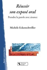 Michèle Eckenschwiller - Réussir son exposé oral - Prendre la parole avec aisance.