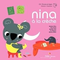 Michèle Eliat - Nina à la crèche. 1 CD audio MP3