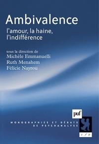 Michèle Emmanuelli et Ruth Menahem - Ambivalence - L'amour, la haine, l'indifférence.