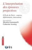 Michèle Emmanuelli et Catherine Azoulay - L'interprétation des épreuves projectives - L'Ecole de Paris : sources, déploiements, innovations.
