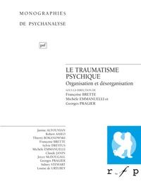 Michèle Emmanuelli et Georges Pragier - Le traumatisme psychique - Organisation et désorganisation.