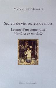 Histoiresdenlire.be Secrets de vie, secrets de mort - Lecture d'un conte russe
