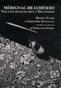 Michèle Faurie et Christophe Sigognault - Mérignac-Beaudésert - Tsiganes français sous l'Occupation.