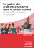 Michèle Ferrier-Barbut et Rébecca Shankland - La gestion des ressources humaines dans le secteur culturel - Analyse, témoignages et solutions.