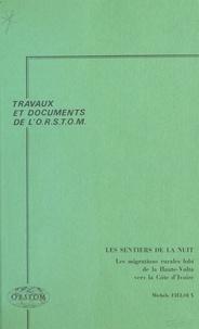 Michèle Fiéloux - Les Sentiers de la nuit : les migrations rurales lobi de la Haute-Volta vers la Côte d'Ivoire.