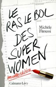 Michèle Fitoussi - Le ras-le-bol des superwomen.
