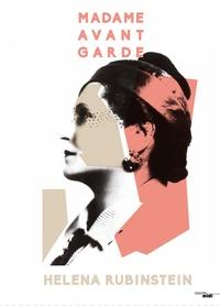 Lesmouchescestlouche.fr Madame avant-garde - Helena Rubinstein Image