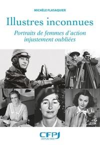 Michèle Flasaquier - Illustres inconnues - Portraits de femmes d'action injustement oubliées.