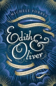 Michèle Forbes - Edith & Oliver - A Sunday Times Book of the Year.