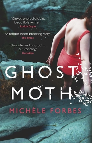 Michèle Forbes - Ghost Moth.
