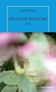 Michèle Forbes - Phalène fantôme.