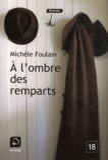 Michèle Foulain - A l'ombre des remparts.