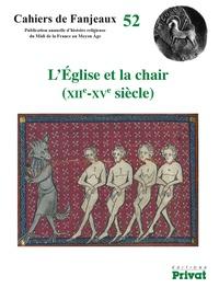 Michèle Fournié et Daniel Le Blévec - L'Eglise et la chair (XIIe-XVe siècle).