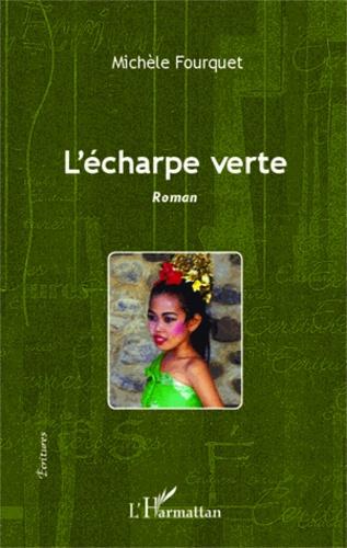 Michèle Fourquet - L'écharpe verte.