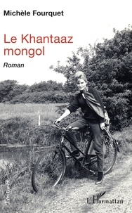 Michèle Fourquet - Le Khantaaz mongol.