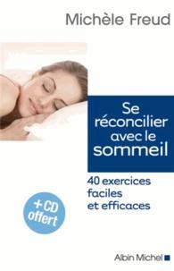 Se réconcilier avec le sommeil- 40 exercices faciles et efficaces - Michèle Freud |