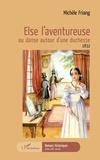 Michèle Friang - Else l'aventureuse ou danse autour d'une duchesse - 1832.