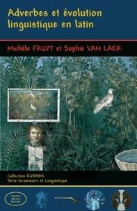 Michèle Fruyt et Sophie Van Laer - Adverbes et évolution linguistique en latin.