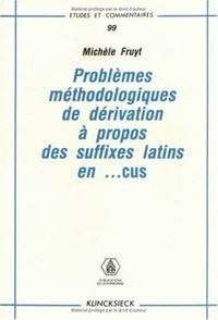 Michèle Fruyt - Problèmes méthodologiques de dérivation à propos des suffixes latin en -cus.