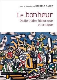Michèle Gally - Le bonheur - Dictionnaire historique et critique.