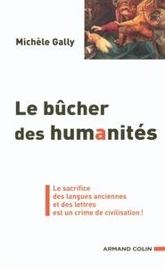 Michèle Gally - Le bûcher des humanités - Le sacrifice des langues anciennes et des lettres est un crime de civilisation !.