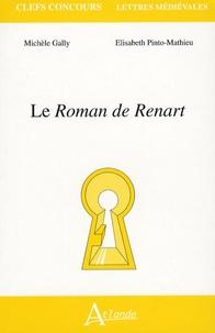 Michèle Gally et Elisabeth Pinto-Mathieu - Le Roman de Renart.