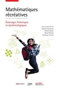 Michèle Gandit et Dominique Tournès - Mathématiques récréatives - Éclairages historiques et épistémologiques.