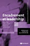 Michèle Garant et Caroline Letor - Encadrement et leadership - Nouvelles pratiques en éducation et formation.