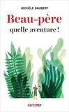 Michèle Gaubert - Beau-père, quelle aventure !.