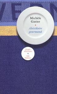 Michèle Gazier - Abécédaire gourmand.