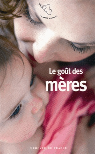 Michèle Gazier - Le goût des mères.