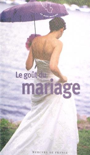 Michèle Gazier - Le goût du mariage.