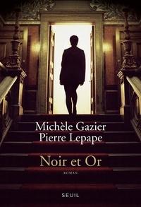 Michèle Gazier et Pierre Lepape - Noir et or.