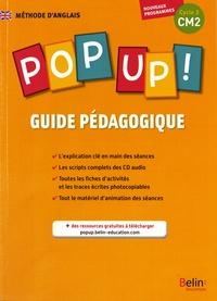 Méthode d'anglais Pop up ! CM2- Guide pédagogique - Michèle Geffroy |