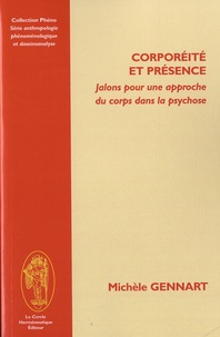 Michèle Gennart - Corporéité et présence - Jalons pour une approche du corps dans la psychose.