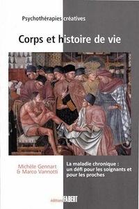 Michèle Gennart et Marco Vannotti - Corps et histoire de vie - La maladie chronique : un défi pour les soignants et pour les proches.