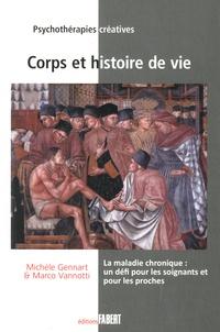 Michèle Gennart et Marco Vannotti - Corps et histoire de vie - La maladie chronique : un défi pour les soignants et les proches.