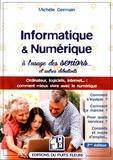Michèle Germain - Informatique & numérique à l'usage des seniors et autres débutants.