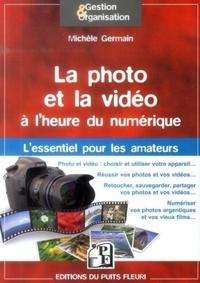Michèle Germain - La photo et la vidéo à l'heure du numérique - Guide d'utilisation & conseils pour amateurs.