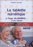 Michèle Germain - La tablette numérique à l'usage des séniors - Guide d'utilisation & conseils.