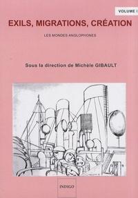 Michèle Gibault - Exils, migrations, création - Tome 2, Les mondes anglophones, édition en français et anglais.