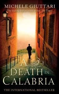 Michele Giuttari - A Death In Calabria.