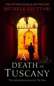 Michele Giuttari - A Death In Tuscany.