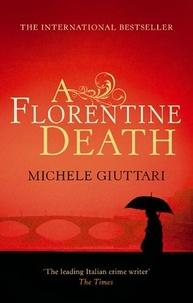 Michele Giuttari - A Florentine Death.