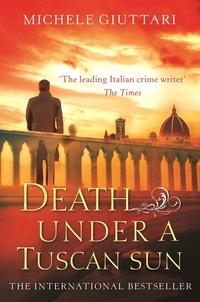 Michele Giuttari - Death Under a Tuscan Sun.