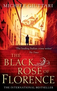 Michele Giuttari - The Black Rose Of Florence.