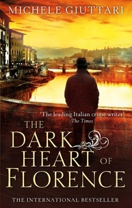 Michele Giuttari - The Dark Heart of Florence - Number 6 in series.