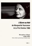 Michèle Goslar - L'Oeuvre au Noir de Marguerite Yourcenar & le Prix Femina 1968 - Réception critique (1968-1969).