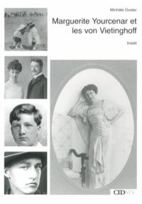 Michèle Goslar - Marguerite Yourcenar et les von Vietinghoff.